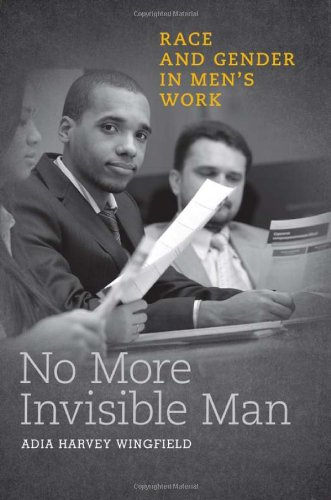 No More Invisible Man: Race and Gender in Men's Work PDF