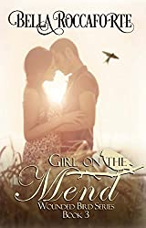 Girl on the Mend: Contemporary Romance (Wounded Bird Book 3)
