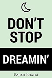 Don't Stop Dreaming: Inspirational Quotes - Motivational Quotes