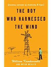 The Boy Who Harnessed the Wind: Creating Currents of Electricity & Hope