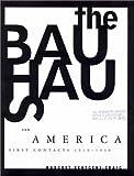 The Bauhaus and America, Margret Kentgens-Craig, 026211237X