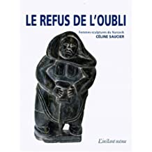 Refus de l'oubli: Femmes-sculptures du Nunavik