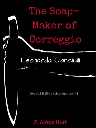 Amazon leonarda cianciulli the soap maker of correggio serial leonarda cianciulli the soap maker of correggio serial killer chronicles 1 by fandeluxe Images