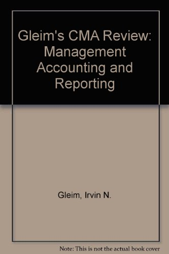 Gleim's CMA Review: Management Accounting and Reporting