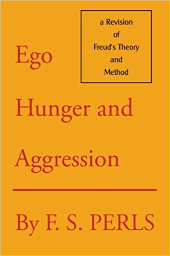 Ego, Hunger and Aggression: A Revision of Freud's Theory and