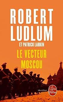 Le vecteur Moscou par Ludlum