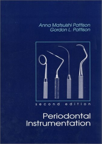 Periodontal Instrumentation  A Clinical Manual