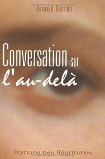 Conversation sur l'au-delà, Bastian, Bernard