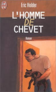 L'homme de chevet, Holder, Eric