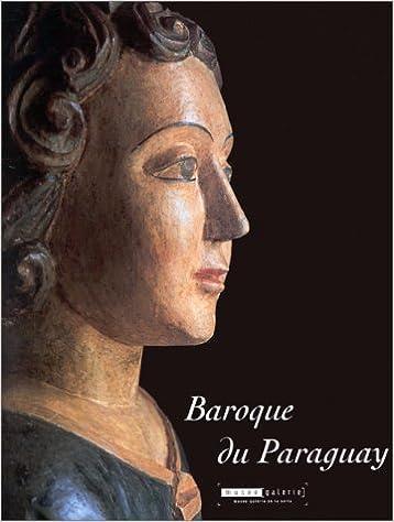 En ligne téléchargement gratuit Baroque du Paraguay pdf