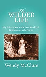 The Wilder Life: My Adventures in the Lost World of Little House on the Prairie (Center Point Platinum Nonfiction)