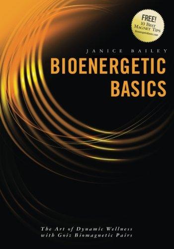 Bioenergetic Basics: The Art of Dynamic Wellness with Goiz Biomagnetic -