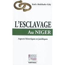 L'esclavage Au Niger: Aspects Historiques et Juridiques