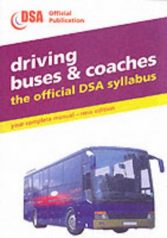 Driving Buses and Coaches 2001: The Official DSA Syllabus