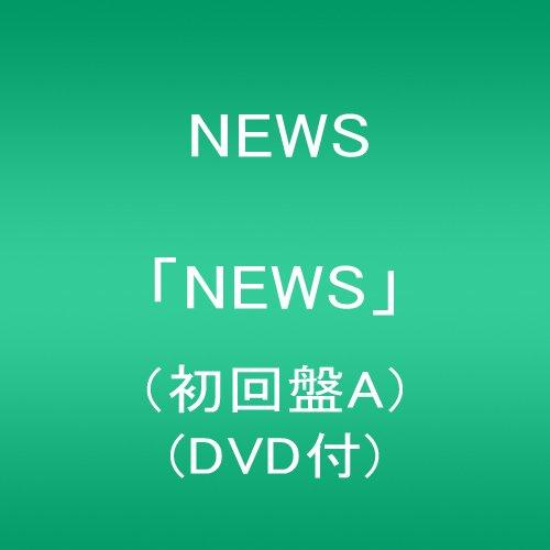 NEWS / NEWS[DVD付初回限定盤A]