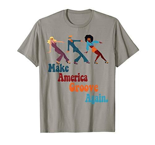 Make America Groove Again T Shirt 1970s Disco Dancers