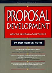 Proposal Development: How to Respond & Win the Bid (Psi Successful Business Library)