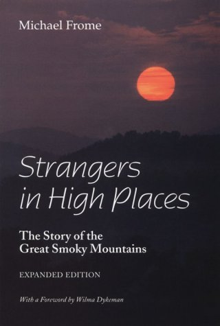 Strangers in High Places: The Story of the Great Smoky Mountains, Expanded Edition