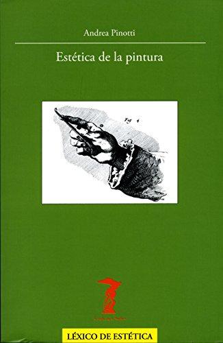 Descargar Libro Estética De La Pintura Andrea Pinotti
