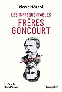 Les infréquentables frères Goncourt, Ménard, Pierre