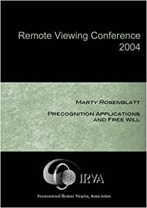 Marty Rosenblatt - Precognition Applications and Free Will (IRVA 2004)