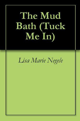 The Mud Bath (Tuck Me In Book 31)