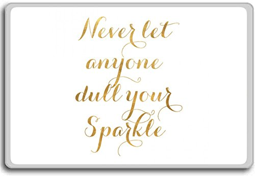 Never Let Anyone Dull Your Sparkle – Motivational Quotes Fridge Magnet