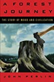 A Forest Journey: The Story of Wood and Civilization