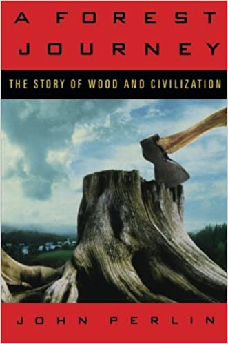 A forest journey the story of wood and civilization john perlin a forest journey the story of wood and civilization john perlin 9780881506761 amazon books fandeluxe Choice Image