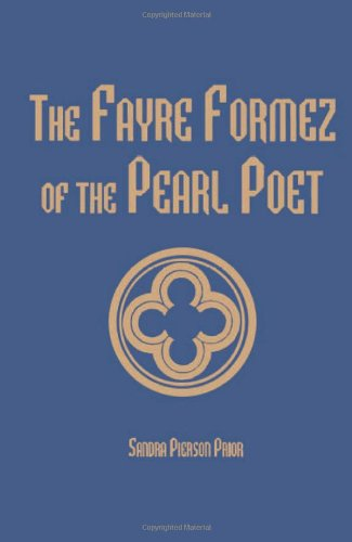 The Fayre Formez of the Pearl Poet (Medieval Texts and Studies, 18)