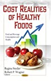 Cost Realities of Healthy Foods, Regina Snyder and Robert P. Wagner, 1622573501