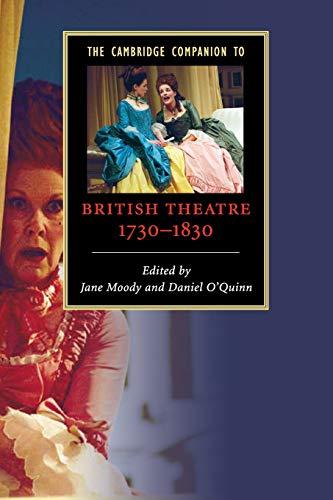 The Cambridge Companion to British Theatre, 1730-1830 (Cambridge Companions to Literature)