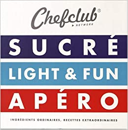 Chefclub Network 3 Volumes Sucre Light Fun Apero