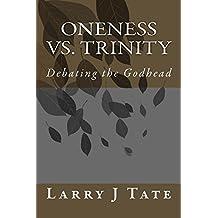 Oneness vs. Trinity: Debating the Godhead
