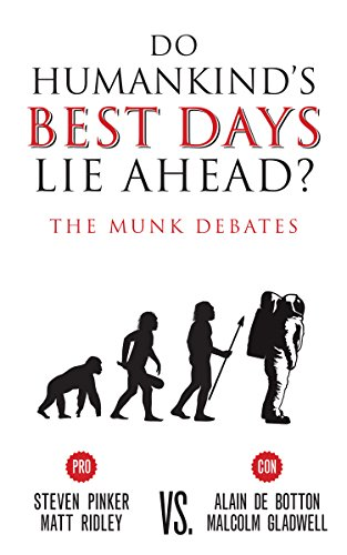 Do humankinds best days lie ahead the munk debates kindle do humankinds best days lie ahead the munk debates by pinker steven fandeluxe Image collections