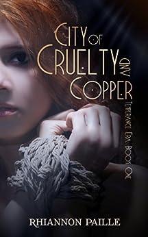 City of Cruelty and Copper (Temperance Era Book 1) by [Paille, Rhiannon]