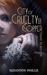 City of Cruelty and Copper (Temperance Era Book 1)