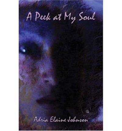 Download A Peek at My Soul (Paperback) - Common pdf epub