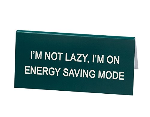 About Saving Face - About Face Designs Man Stuff-I'M Not Lazy, I'M on Energy Saving Mode Acrylic Desk Sign, Small, Multicolor