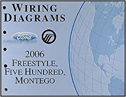 [ZHKZ_3066]  2006 Freestyle, 500, Montego Wiring Diagram Manual Original: Ford:  Amazon.com: Books | 2006 500 Ford Wiring |  | Amazon.com