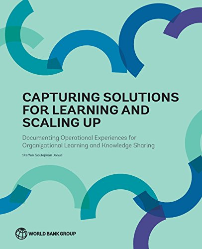 Capturing Solutions for Learning and Scaling Up: Documenting Operational Experiences for Organizational Learning and Knowledge Sharing