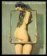 Érotique du surréalisme par Robert Benayoun