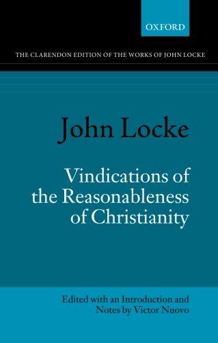 John Locke: Vindications of the Reasonableness of Christianity (Clarendon Edition of the Works of John Locke)