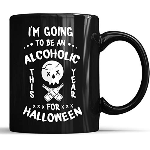 I'm To Be an Alcoholic For Halloween Mug - Funny Halloween Saying Coffee Mug 11oz Gift Black Tea Cups for $<!--$13.50-->