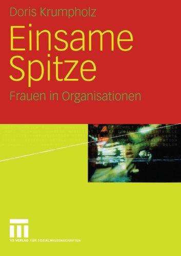 Einsame Spitze: Frauen in Organisationen