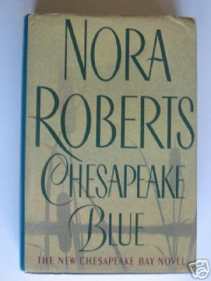 Chesapeake Blue (Large Print) Reprint edition by Roberts,Nora published by Putnam/Book Club (2002) [Hardcover] pdf