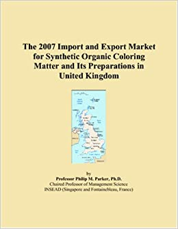 Book The 2007 Import and Export Market for Synthetic Organic Coloring Matter and Its Preparations in United Kingdom