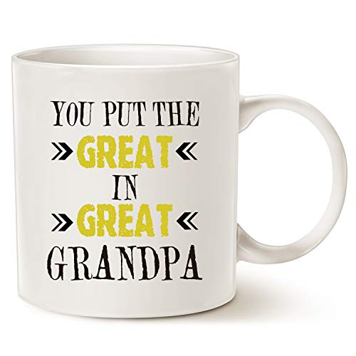 MAUAG Fathers Day Gifts Grandpa Coffee Mug Christmas Gifts, You Put the Great in Great Grandpa Best Birthday Presents for Your Grandpa, Grandfather Cup White, 11 Oz