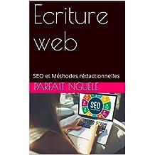 Ecriture web: SEO et Méthodes rédactionnelles (French Edition)