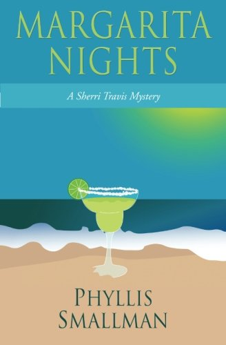 Margarita Nights (The Sherri Travis mystery series) (Volume 1) PDF